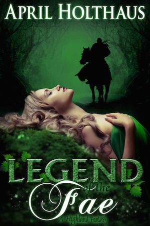 Legend of the Fae Cover April Holthaus
