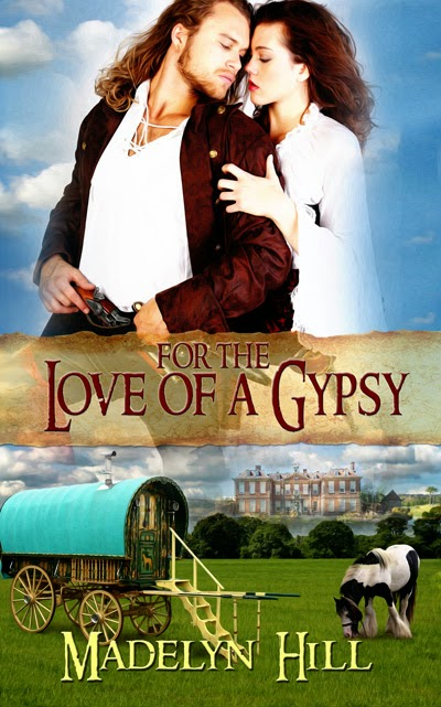 For the Love of a Gypsy Madelyn Hill